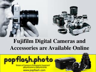 Fujifilm Digital Cameras and Accessories are Available Online