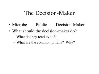 The Decision-Maker