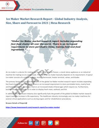 Global Ice Maker Market Size, Share, Growth and Forecast to 2021 - Hexa Research