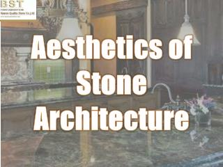 Aesthetics of Stone Architecture