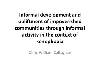 Informal development and upliftment of impoverished communities through informal activity in the context of xenophobia