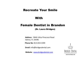 Female Dentist Brandon: Recreate Your Smile With Bridges Dental