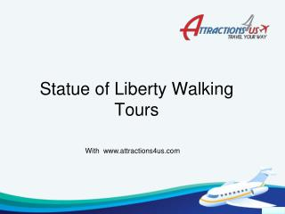 Statue of Liberty Walking Tours @attractions4us