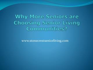 Why More Seniors are Choosing Senior Living Communities?