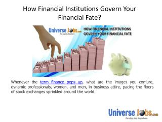 How Financial Institutions Govern Your Financial Fate?