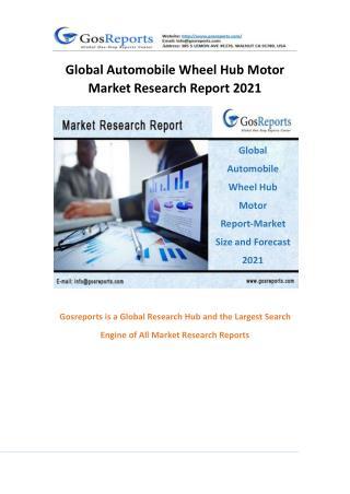 Global Automobile Wheel Hub Motor Market Research Report 2021