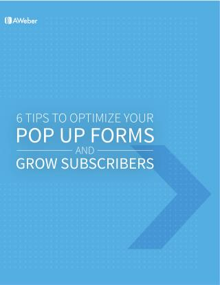 6 Tips To Optimize Your Pop Up Forms To Grow Subscribers