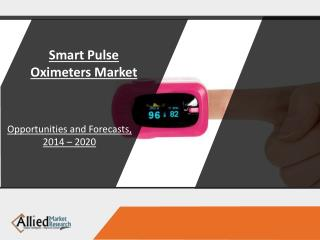 Smart Pulse Oximeters Market - Analysis and Industry Forecast, 2014-2022