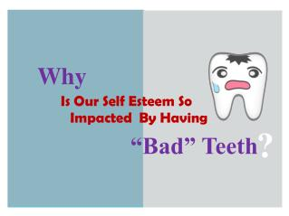 "Why Is Our Self Esteem So Impacted By Having ""Bad"" Teeth"