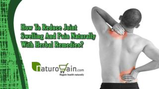 How To Reduce Joint Swelling And Pain Naturally With Herbal Remedies?