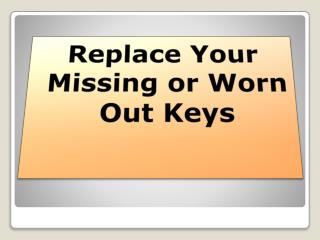 Replace Your Missing or Worn Out Keys