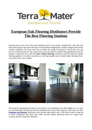 European Oak Flooring Distibutors Provide The Best Flooring Soutions