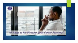 10 Ways to Re-Discover Your Career Passions !!
