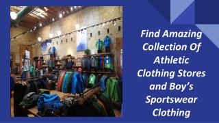 Find Amazing Collection Of Athletic Clothing Stores