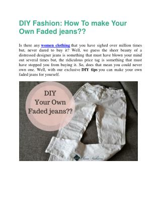 DIY Fashion: Make Your Own Faded DIY Bleached Jeans.