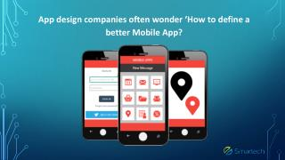 App design companies often wonder 'How to define a better Mobile App'?