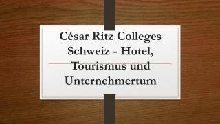César Ritz Colleges Schweiz - Hotel, Tourismus und Unternehmertum