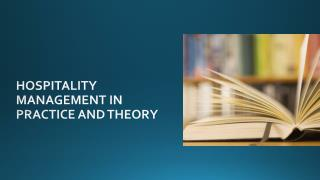 Hospitality management in practice and theory