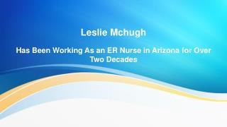 Leslie Mchugh Has Been Working As an ER Nurse in Arizona for Over Two Decades