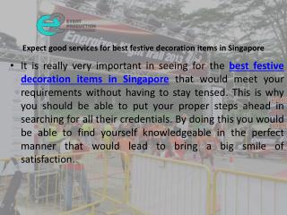 Expect good services for best festive decoration items in singapore