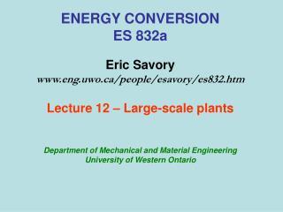 ENERGY CONVERSION ES 832a  Eric Savory eng.uwo
