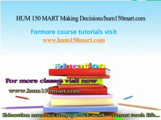HUM 150 MART Making Decisions/hum150mart.com