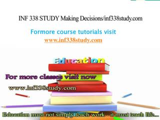 INF 338 STUDY Making Decisions/inf338study.com