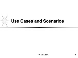 Use Cases and Scenarios