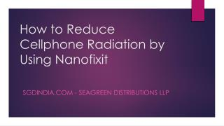 How to Reduce Cellphone Radiation by Using Nanofixit