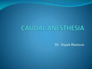 CAUDAL ANESTHESIA