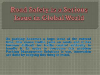 Road Safety is a serious Issue in Global World