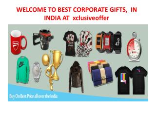 WELCOME TO BEST CORPORATE GIFTS,  IN INDIA at xclusiveoffer