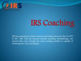 IRS Coaching offers the best CA,CPT & IPC institute in Laxmi Nagar