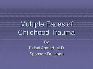 Multiple Faces of Childhood Trauma