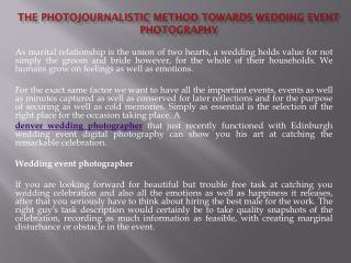The Photojournalistic Method towards Wedding event Photography