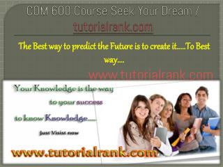 COM 600 course success is a tradition/tutorilarank.com
