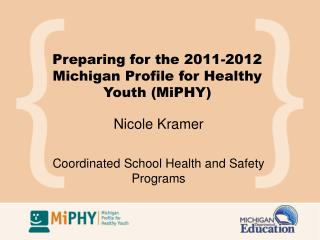 Preparing for the 2011-2012 Michigan Profile for Healthy Youth MiPHY