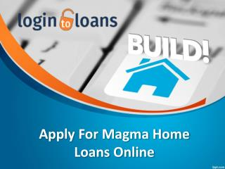 Magma Home loan, Apply Home Loan online, Magma Home loan In Hyderabad – Logintoloans