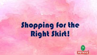 Shopping for the Right Skirt!