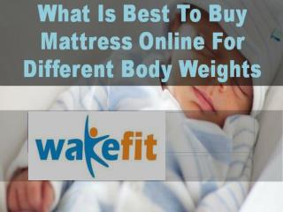 What Is Best To Buy Mattress Online For Different Body Weights?