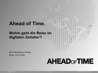 Ahead of Time: Wohin geht die Reise im digitalen Zeitalter?
