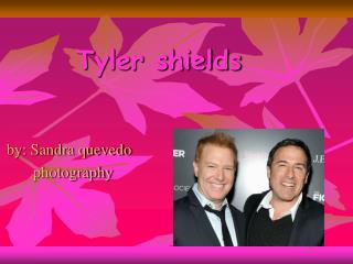 Tyler shields