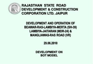 DEVELOPMENT AND OPERATION OF BEAWAR-RAS-LAMBIYA-MERTA SH-39  LAMBIYA-JAITARAN MDR-24   MANGLIAWAS-RAS ROAD VR  29.06.201
