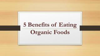 5 Benefits of Eating Organic Foods