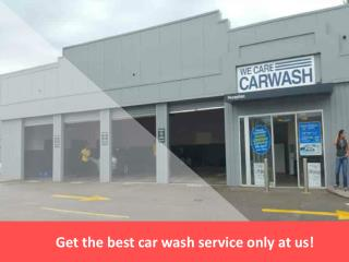Get the best car wash service only at us!