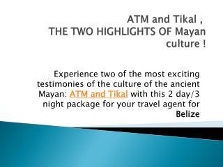 ATM und Tikal - Reisebaustein für Ihre Urlaub Reise nach Belize