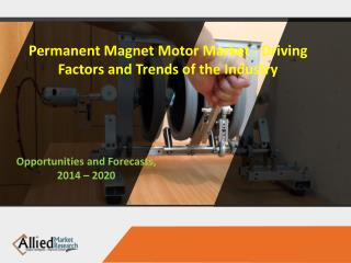 Permanent Magnet Motor Market - Driving Factors and Trends of the Industry
