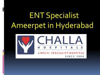 ENT Specialist in Ameerpet Hyderabad