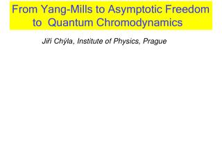 From Yang-Mills to Asymptotic Freedom        to  Quantum Chromodynamics