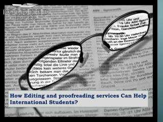How editing and proofreading services can help international students
